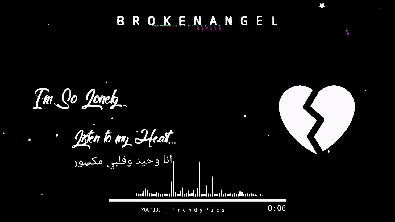 i'm so lonely broken angel مترجم - YouTube
