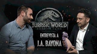 Entrevista A JUAN ANTONIO BAYONA - JURASSIC WORLD: EL REINO CAÍDO