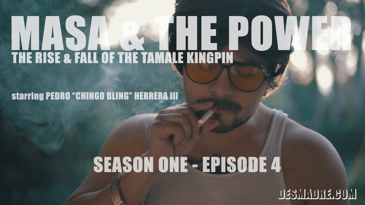 Download Masa & The Power starring Chingo Bling - S1 Ep 4/5 - Rise and Fall of the Tamale Kingpin