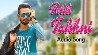 Pehli Takkni   Prince KKC   GTA (The Music Machine)   New Punjabi Songs 2018   Yellow Music