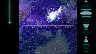 【オリジナル曲】Message From The Comet