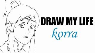 Draw My Life - Korra