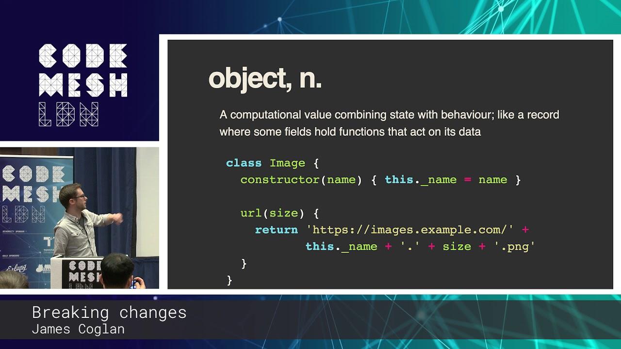 James Coglan - Breaking changes | Code Mesh LDN 18