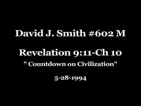 David J. Smith #602N Rev. 9:11-Ch 10 Countdown on Civilization