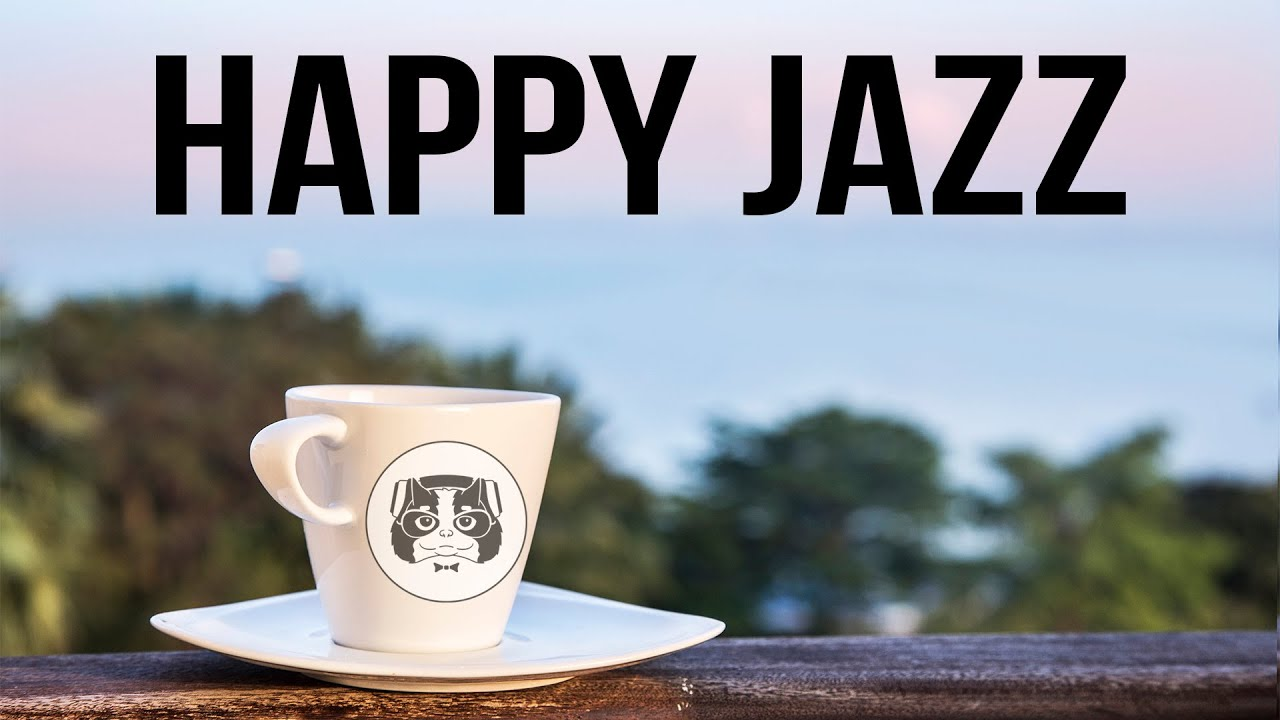 Lounge Music - Happy Jazz - Good Morning Music to Start The Day