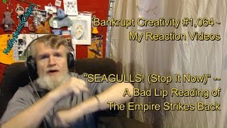 """SEAGULLS! (Stop It Now)"" --  BLR : Bankrupt Creativity #1,064- My Reaction Videos"