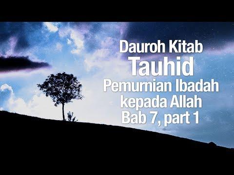Ceramah Agama Islam: Dauroh Akidah, Kitab Tauhid, Bab 7 part 1 - Ustadz Dr. Firanda Andirja, MA.