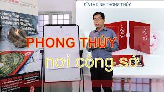 Phong Thủy văn phòng kinh doanh (P1) - Thầy Phong Thủy Nguyễn Thành Phương (Tường Minh Phong Thủy)