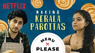 How to Cook the PERFECT Kerala Parotta ft. Anna Ben | Menu Please | Netflix India
