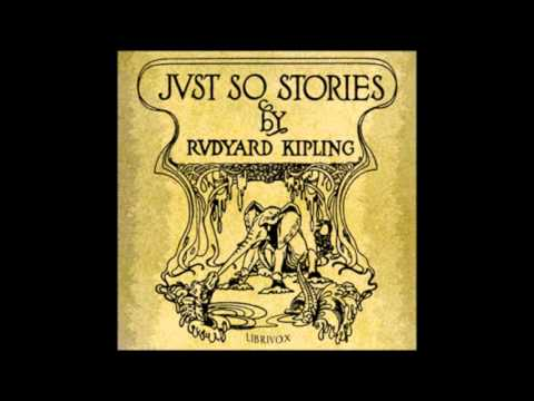 Just So Stories (FULL audiobook)
