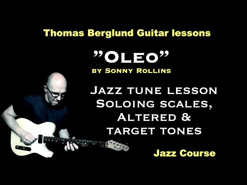 Oleo by Sonny Rollins - Jazz tune lesson / solo scales, altered & target tones - Jazz guitar lesson