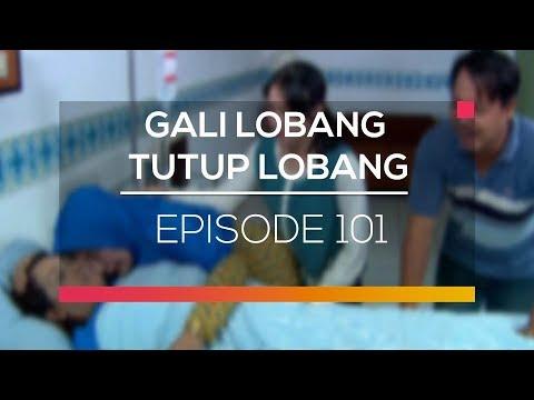 Gali Lobang Tutup Lobang - Episode 101