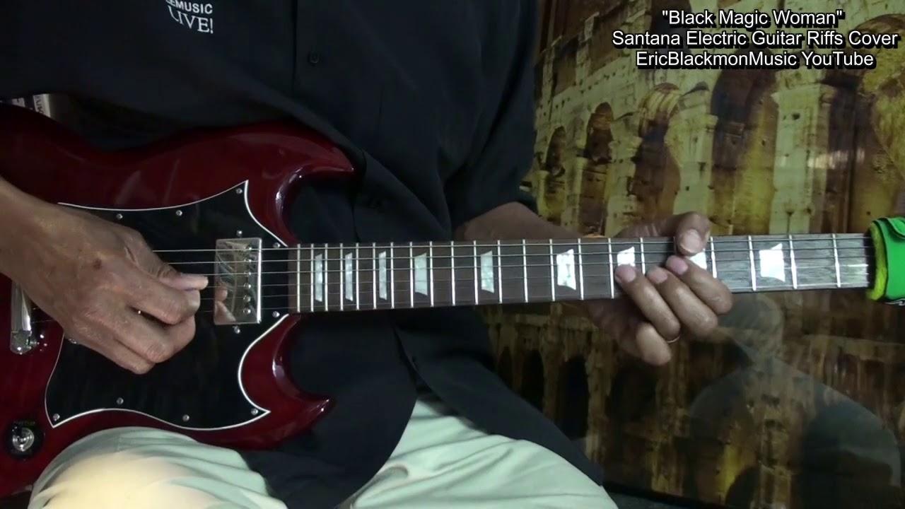 Black Magic Woman Carlos Santana Electric Guitar Riffs Cover