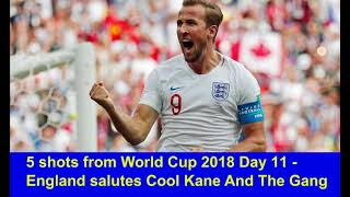 5 shots from World Cup 2018 Day 11 - England salutes Cool Kane And, The Gang,  Hk Reading Book,