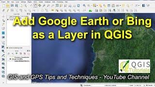 Open Google Earth or Bing as a Layer in QGIS