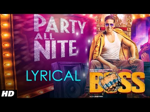 Party All Night Feat. Honey Singh Boss Lyrical Video | Akshay Kumar, Sonakshi Sinha