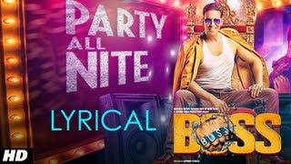 Party All Night Feat. Honey Singh Boss Lyrical Video | Akshay Kumar, Sonakshi Sinha