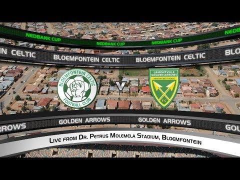 Nedbank Cup | Quarterfinal | Bloemfontein Celtic vs Golden Arrows