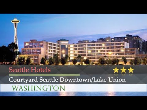Courtyard Seattle Downtown/Lake Union - Seattle Hotels, Washington