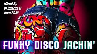 Funky Disco Jackin - June 2019 - DJ Charlie C