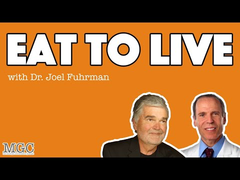 Eat To Live With Dr. Joel Fuhrman | MGC Ep. 15