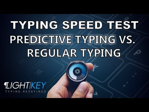 The Lightkey Test - Predictive Typing VS Regular Typing - Text Prediction  Software for Windows