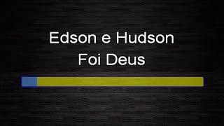 Edson e Hudson - Foi Deus (Karaokê)