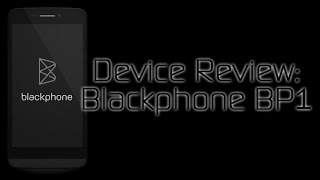 Blackphone BP1 - Device Review