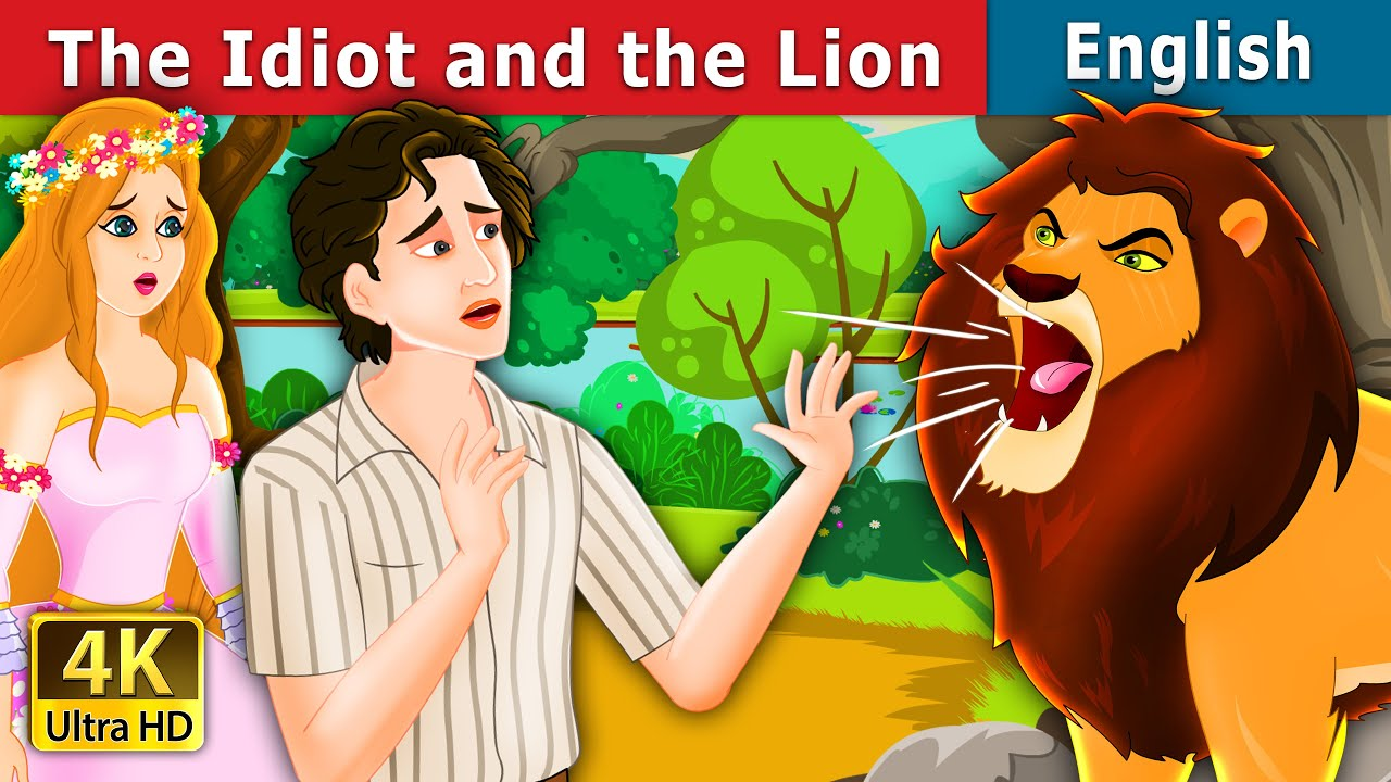 The Idiot and The Lion Story in English | Stories for Teenagers | English Fairy Tales