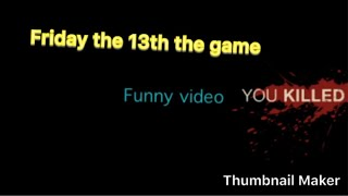 Friday the 13th the game funny video