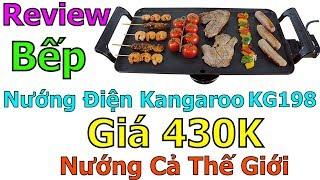 Trên tay Bếp Nướng Điện Kangaroo KG198 Nướng cả thế giới không lo khói bụi