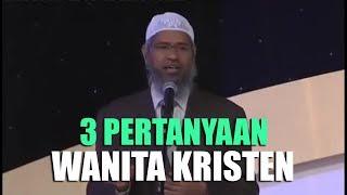 Wanita Kristen Mengajukan 3 Pertanyaan Ke Dr. Zakir Naik