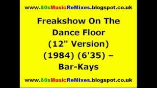 "Freakshow On The Dance Floor (12"" Version) - Bar-Kays"