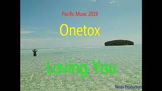 Onetox  Loving You (Solomon Islands Music 2019) (Pacific Music 2019) (Reggae 2019)