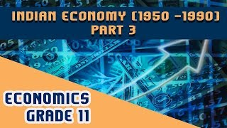 Chapter 2-  Indian Economy ( 1950 - 1990) --- Part 3
