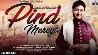 Pind Mereya (Teaser) Sardool Sikander | Releasing on 23rd Sep | White Hill Music