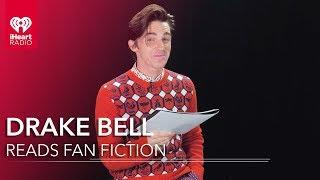 Drake Bell Reads Fanfiction | Fanfiction