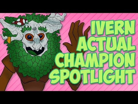 Ivern ACTUAL Champion Spotlight