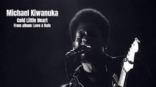 Michael Kiwanuka - Cold Little Heart with lyrics