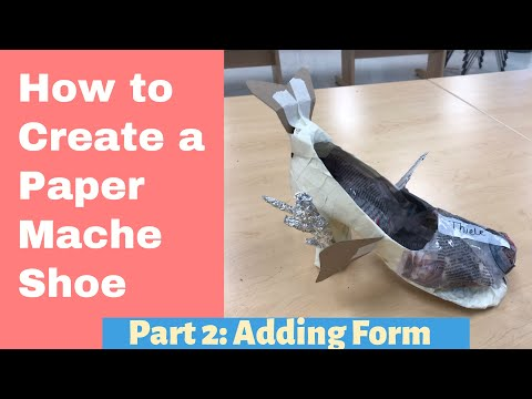 How to Create a Paper Mache Shoe | Part 2 | 3D Sculpture Art Lesson