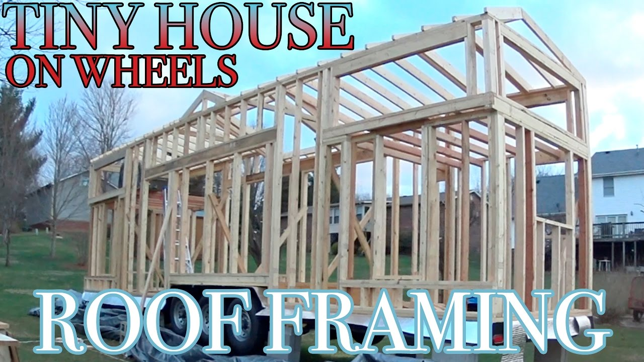 Tiny House on Wheels Roof Framing (Ep. 11) | Fly by Family - YouTube
