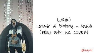 Download LIRIK TERUKIR DI BINTANG - YUNA (FEBY PUTRI COVER)