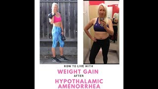 How to Live With Weight Gain After Hypothalamic Amenorrhea?