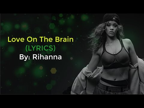 Rihanna Song - Love On The Brain (LYRICS...