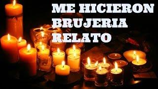 YO FUI VICTIMA DE BRUJERIA RELATO REAL