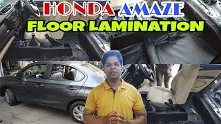|| HONDA AMAZE || FLOOR LAMINATION ||