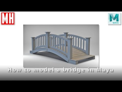 How to model a 3D bridge in Maya 2018