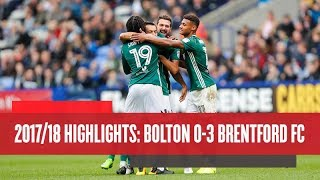 2017/18 Match Highlights: Bolton 0 Brentford 3