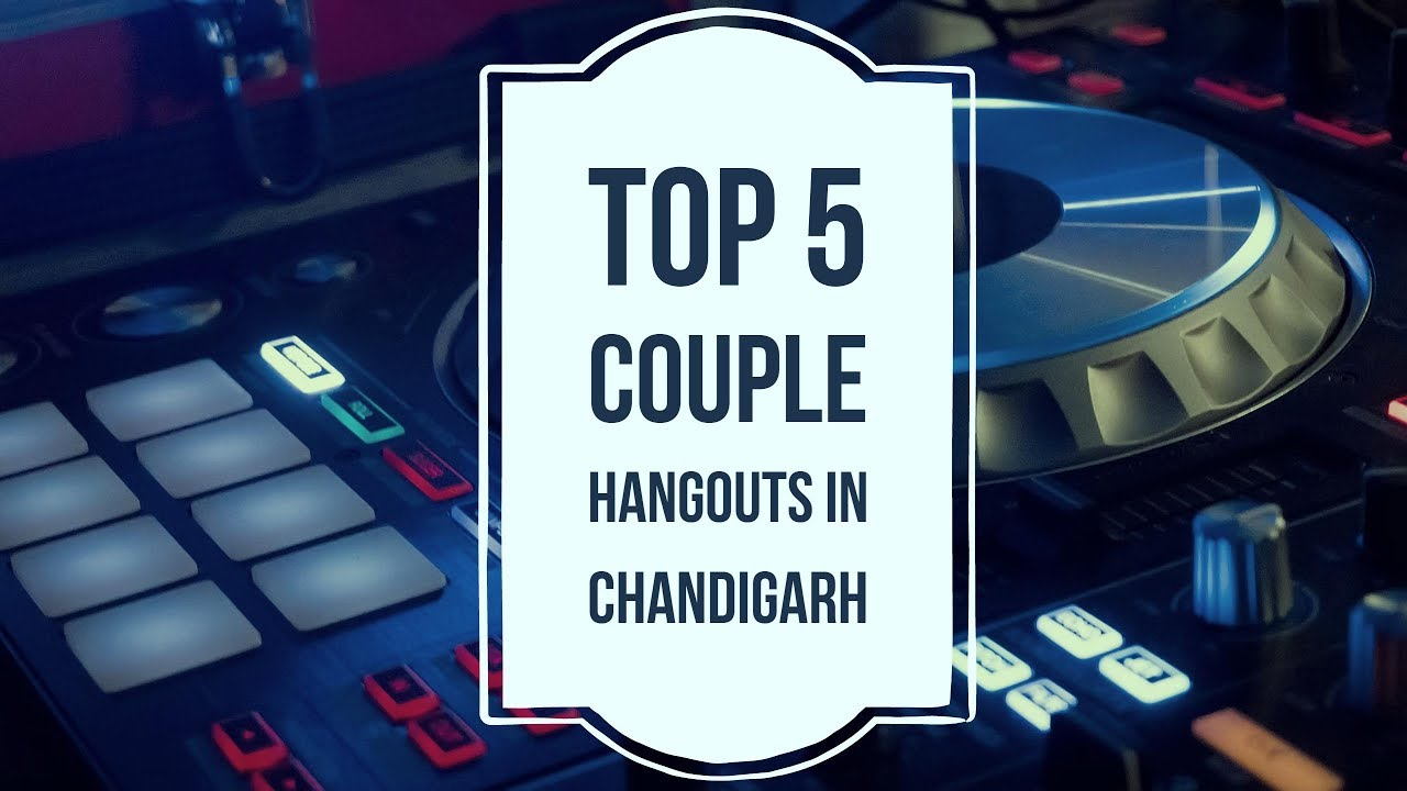 chandigarhs romantic places for dating