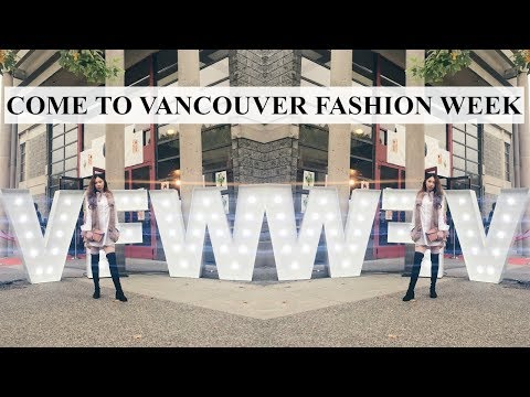 VLOG: 溫哥華時尚週   Vancouver Fashion Week